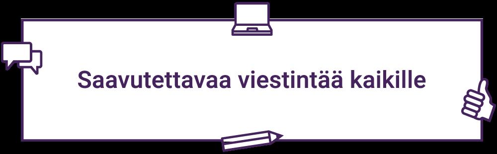 Iskulauseen ympärillä on kuva kynästä, tietokoneesta, puhekuplista ja ylöspäin osoittavasta peukalosta.